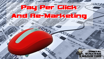 Pay Per Click Marketing and Remarketing